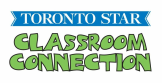 Toronto Star Classroom Connection